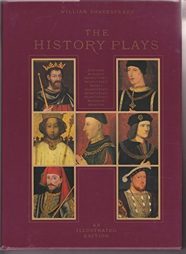 THE HISTORY PLAYS: AN ILLUSTRATED EDITION: Shakespeare, William