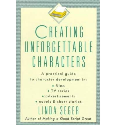 9780805012965: Creating Unforgettable Characters