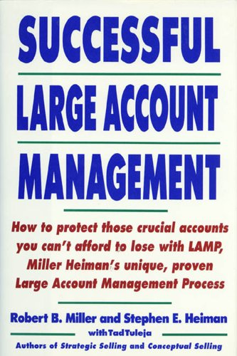 Successful Large Account Management (0805013040) by Robert B. Miller; Stephen E. Heiman