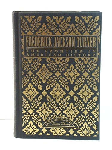 The Frontier in American History: Turner, Frederick Jackson