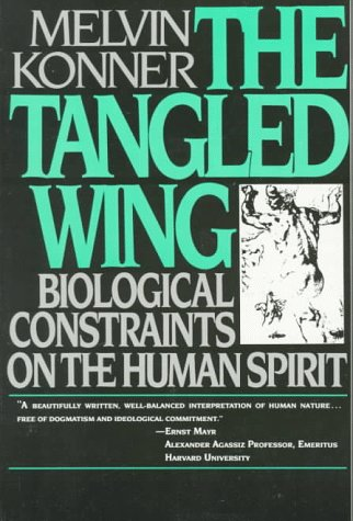 9780805013276: The Tangled Wing: Biological Constraints on the Human Spirit