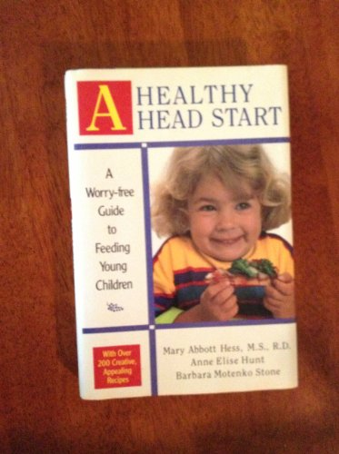 A Healthy Head Start: A Worry-Free Guide: Mary Abbott Hess,