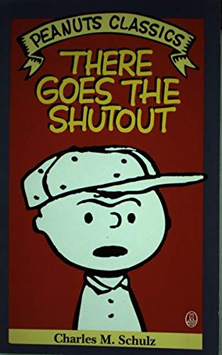 There Goes the Shutout (9780805013443) by Charles M. Schulz