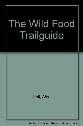 9780805013450: The Wild Food Trailguide