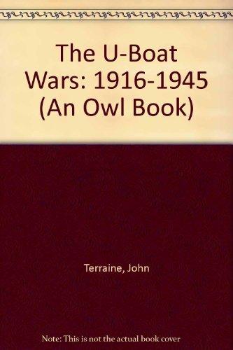 The U-Boat Wars: 1916-1945 (An Owl Book): Terraine, John