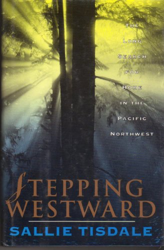 Stepping Westward: The Long Search for Home in the Pacific Northwest (SIGNED)