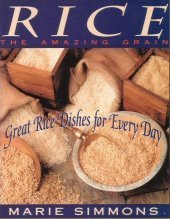 9780805013719: Rice: The Amazing Grain : Great Rice Dishes for Everyday