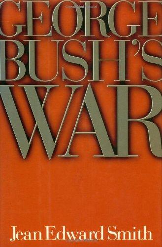 George Bush's War: Smith, Jean Edward