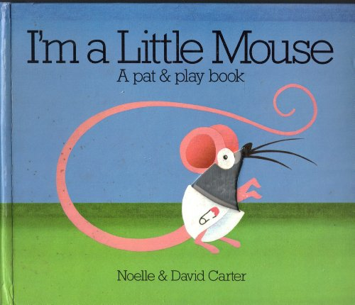 9780805014204: I'm a Little Mouse: A Pat and Play Book