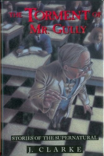 9780805014211: Torment of Mr. Gully: Stories of the Supernatural