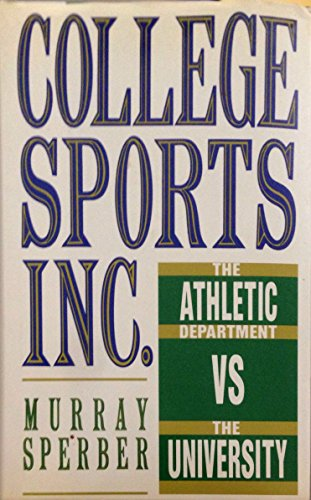 COLLEGE SPORTS INC. THE ATHLETIC DEPARTMENT vs THE UNIVERSITY: Sperber, Murray