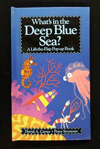 What's in the Deep Blue Sea? (A Lift-the-flap pop-up book) (0805014497) by Seymour, Peter