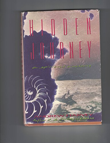 Hidden Journey: A Spiritual Awakening (9780805014549) by Andrew Harvey