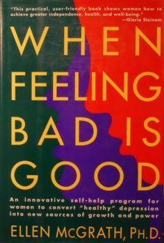 9780805014747: When Feeling Bad Is Good