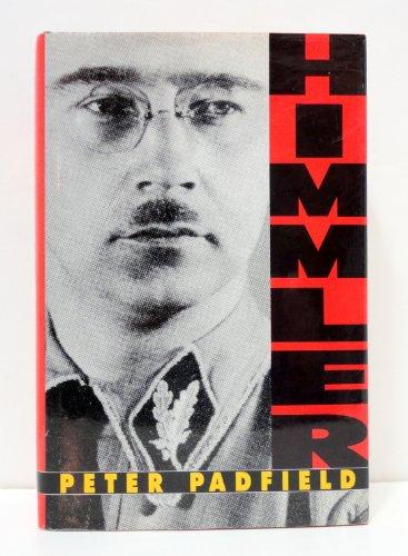 HIMMLER - REICHSFUHRER-SS: Padfield, Peter