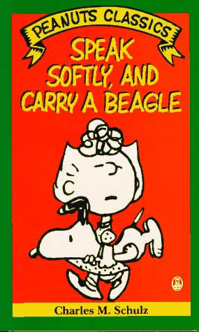 9780805014846: Speak Softly, and Carry a Beagle: A New Peanuts Book (Peanuts classics)