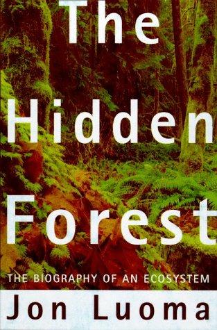 9780805014914: Hidden Forest : Biography of an Ecosystem