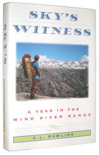 9780805015973: Sky's Witness: A Year in the Wind River Range