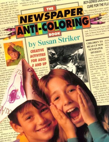 9780805015997: The Newspaper Anti-Coloring Book: Creative Activities for Ages 6 and Up