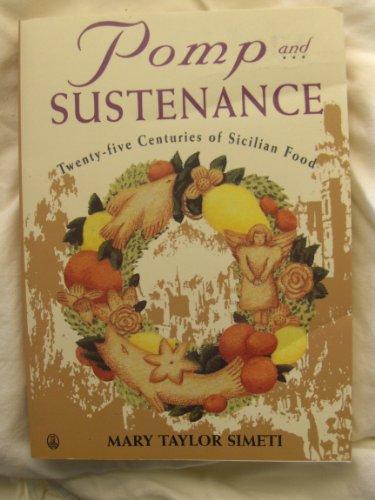 9780805016017: Pomp and Sustenance: Twenty-Five Centuries of Sicilian Food