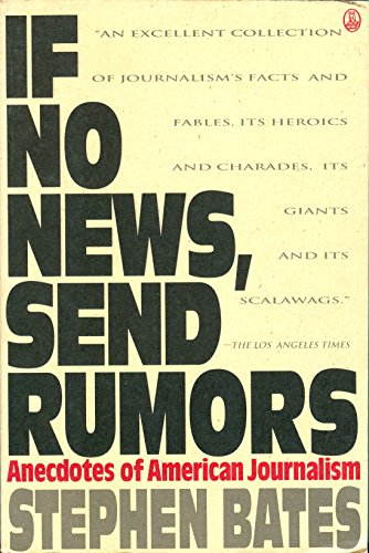 9780805016109: If No News, Send Rumors: Anecdotes of American Journalism