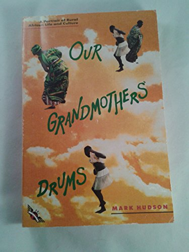 9780805016208: Our Grandmothers' Drums: A Portrait of Rural African Life & Culture