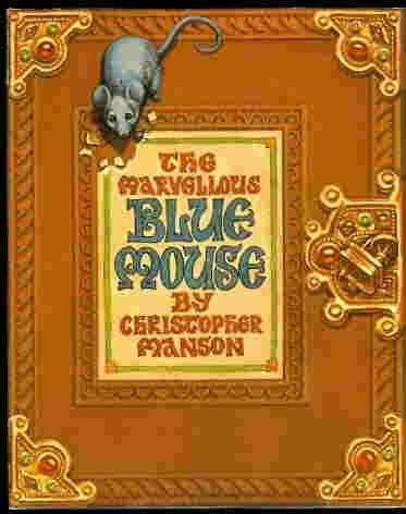 The Marvellous Blue Mouse: Christopher Manson
