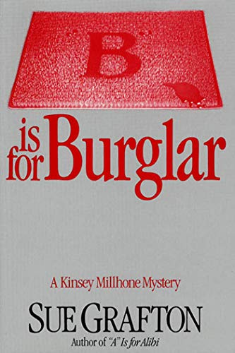 "B"" is for Burglar: A Kinsey Millhone Mystery (Kinsey Millhone Alphabet Mysteries): Grafton, ..."