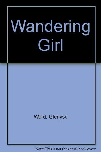 9780805016345: Wandering Girl