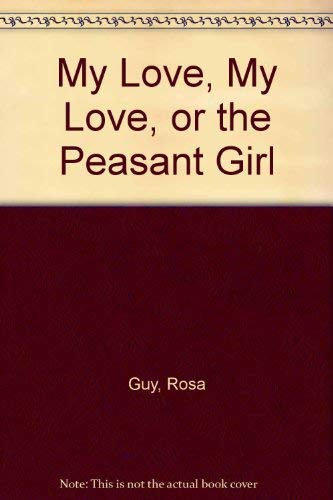 9780805016598: My Love, My Love, or the Peasant Girl
