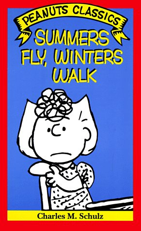 9780805016925: Summers Fly, Winters Walk (Peanuts Classics)