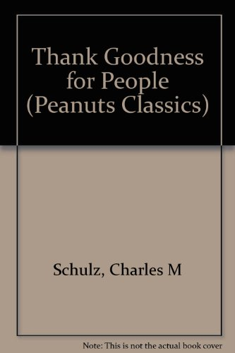 9780805016932: Thank Goodness for People (Peanuts Classics)