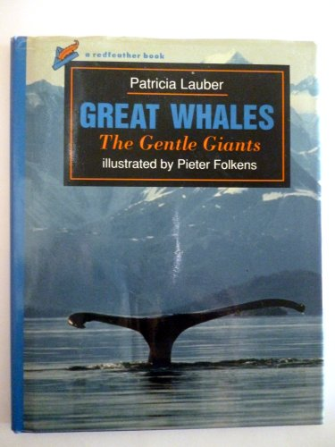 9780805017175: Great Whales: The Gentle Giants (Redfeather Books)
