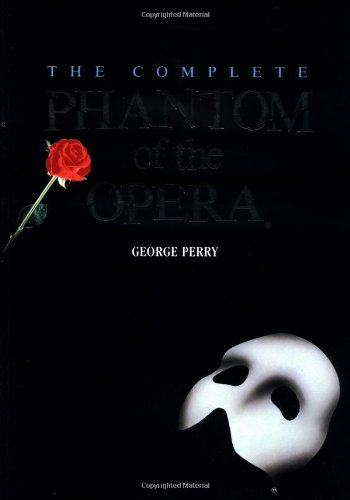 9780805017229: The Complete Phantom of the Opera (Owl Books)