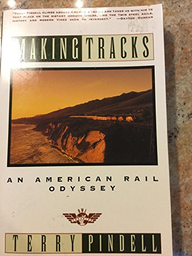 9780805017403: Making Tracks: An American Rail Odyssey