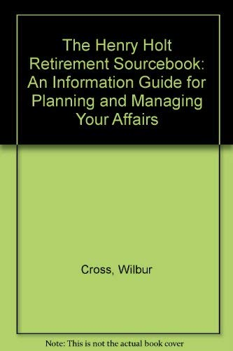 The Henry Holt Retirement Sourcebook: An Information Guide for Planning and Managing Your Affairs
