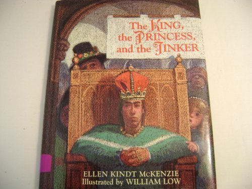 The King, the Princess, and the Tinker: Ellen K. McKenzie