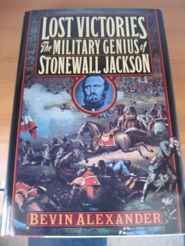 9780805018301: Lost Victories: The Military Genius of Stonewall Jackson