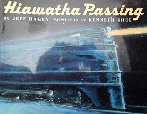 Hiawatha Passing.: HAGEN, Jeff.