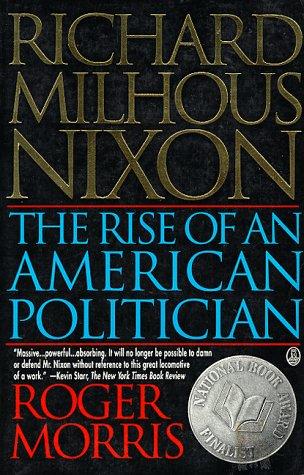 9780805018349: Richard Milhous Nixon: The Rise of an American Politician