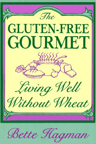 9780805018356: The Gluten Free Gourmet: Living Well Without Wheat