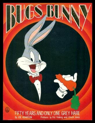 9780805018554: Bugs Bunny: Fifty Years and Only One Grey Hare