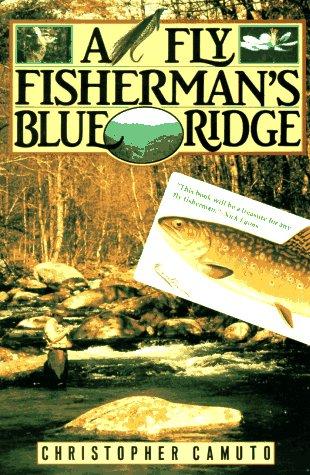 9780805018578: A Fly Fisherman's Blue Ridge