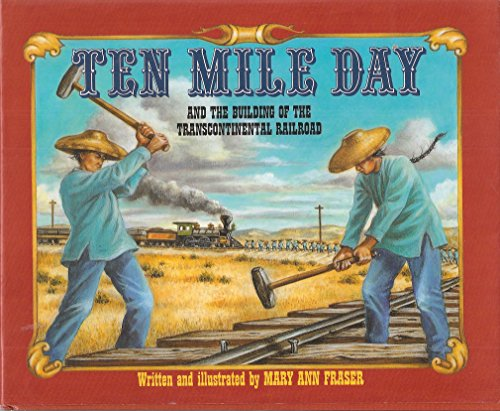 9780805019025: Ten Mile Day and the Building of the Transcontinental Railroad