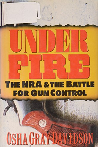 9780805019049: Under Fire: The Nra and the Battle for Gun Control