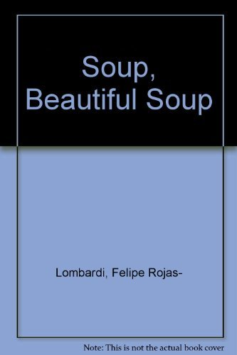 Soup, Beautiful Soup: Rojas-Lombardi, Felipe