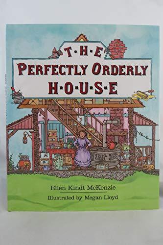 The Perfectly Orderly House: Ellen K. McKenzie