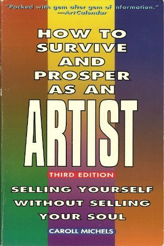 9780805019537: How to Survive and Prosper As an Artist: Selling Yourself Without Selling Your Soul