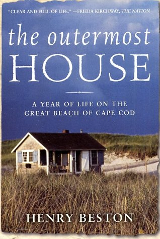 The Outermost House: A Year of Life on the Great Beach of Cape Cod: Henry Beston