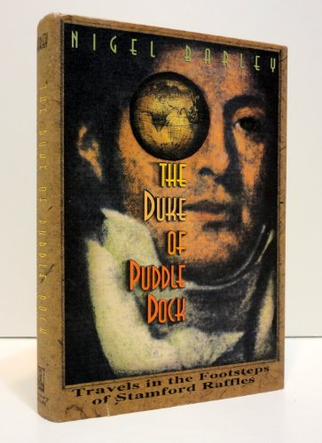 9780805019681: The Duke of Puddle Dock: Travels in the Footsteps of Stamford Raffles